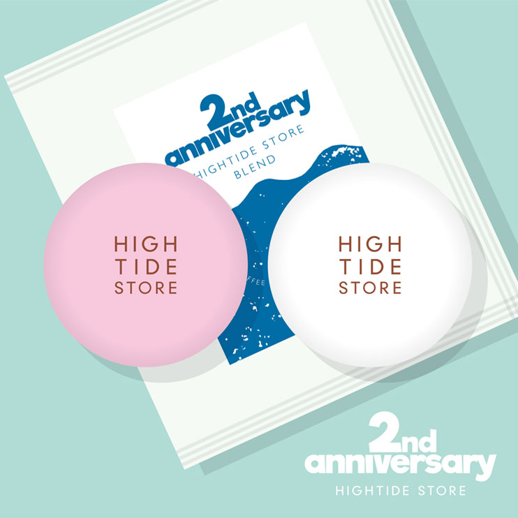 HIGHTIDE STORE 2nd ANNIVERSARY!!!