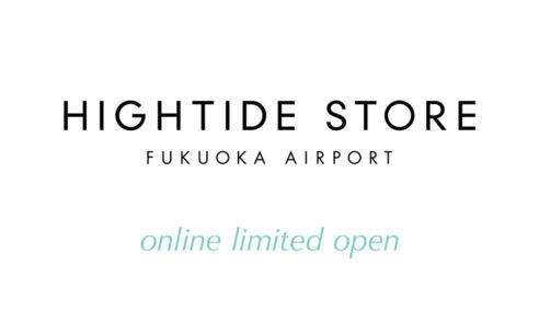 HIGHTIDE STORE FUKUOKA AIRPORTオンラインストア
