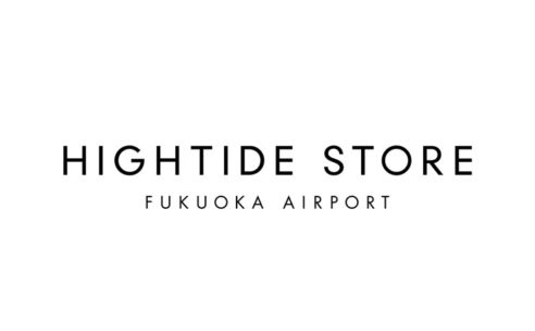 8月7日(金)HIGHTIDE STORE FUKUOKA AIRPORTオープン