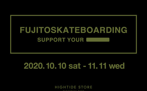 FUJITO SKATE BOARDINGのPOP UPを渋谷「HIGHTIDE STORE MIY…